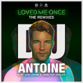 DJ Antoine feat. Eric Zayne & Jimmi The Dealer ­  Loved Me Once (Remixes)