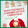 SARAH JANE SCOTT - Have Yourself A Merry Little Christmas