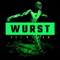 Wurst - See me now